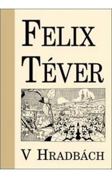 Felix Téver: V hradbách cena od 94 Kč