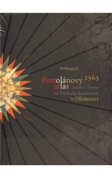 Ivan Kupčík: Portolánový atlas Jaume Olivese (1563) ve Vědecké knihovně v Olomouci cena od 133 Kč