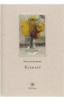 Francis Jammes: Klekání cena od 150 Kč