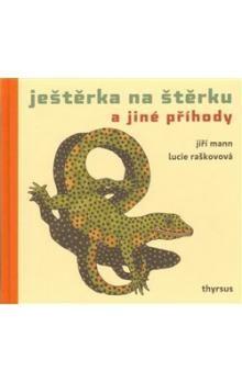Jiří G. Mann, Lucie Raškovová: Ještěrka na štěrku a jiné příhody cena od 202 Kč