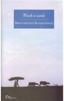 Bibhútibhúšan Bandjopádhjáj: Píseň o cestě cena od 86 Kč