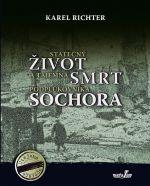 Karel Richter: Statečný život a tajemná smrt podplukovníka Sochora cena od 0 Kč