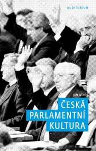 Jan Wintr: Česká parlamentní kultura cena od 150 Kč