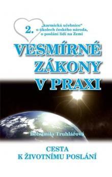 Bohumila Truhlářová: Vesmírné zákony v praxi 2 - Cesta k životnímu poslání cena od 200 Kč