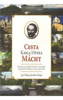 Jaroslav Kňap, Jan Tůma: Cesta Karla Hynka Máchy cena od 92 Kč