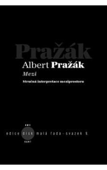 Albert Pražák: Mezi cena od 84 Kč