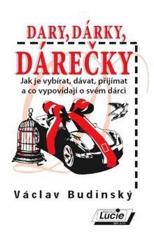Václav Budinský: Dary, dárky, dárečky cena od 142 Kč