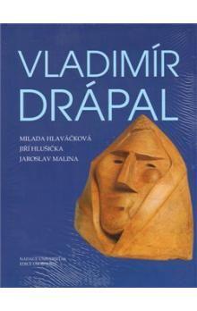 Jaroslav Malina, Jiří Hlušička, Milada Hlaváčková: Vladimír Drápal cena od 455 Kč