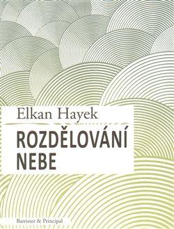 Elkan Hayek: Rozdělování nebe cena od 110 Kč