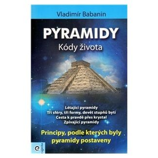 Vladimír Babanin: Pyramidy - kódy života cena od 169 Kč