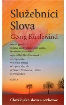 Georg Kühlewind: Služebníci Slova cena od 135 Kč
