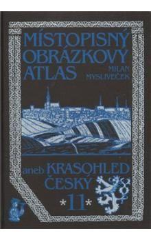Milan Mysliveček: Místopisný obrázkový atlas aneb Krasohled český 11. cena od 367 Kč
