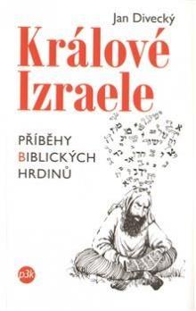 Jan Divecký: Králové Izraele cena od 88 Kč