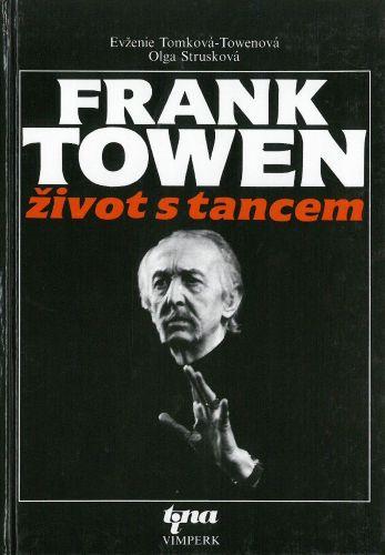 Evženie Tomková-Towenová, Olga Strusková: Frank Towen: Život s tancem cena od 9 Kč