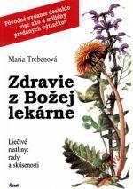 Maria Trebenová: Zdravie z Božej lekárne cena od 130 Kč