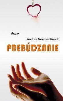 Andrea Novosedlíková: Prebúdzanie cena od 0 Kč