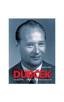 Alexander Dubček: Téma: Alexander Dubček - Alexander Dubček cena od 97 Kč