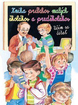 Kniha príbehov malých školákov a predškoškolákov - Učíme sa čítať cena od 146 Kč
