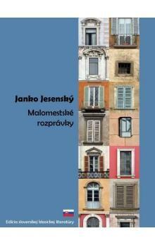 Janko Jesenský: Malomestské rozprávky cena od 78 Kč