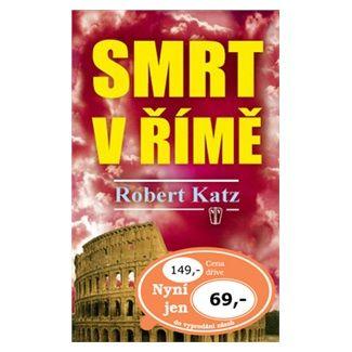 Robert Katz: Smrt v Římě cena od 48 Kč