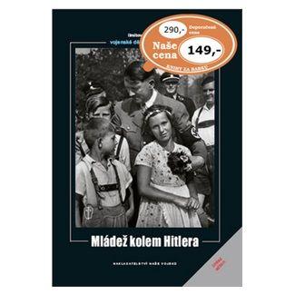 Mládež kolem Hitlera cena od 104 Kč