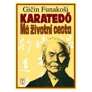 Gičin Funakoši: Karatedó - Má životní cesta cena od 56 Kč
