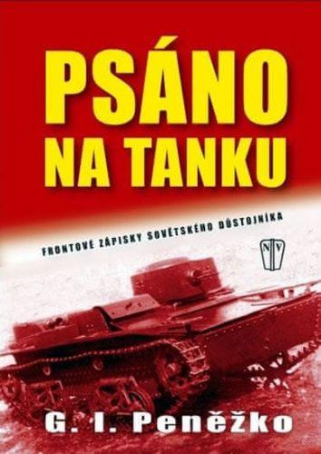 G.I. Peněžko: Psáno na tanku - Frontové zápisy sovětského důstojníka cena od 94 Kč