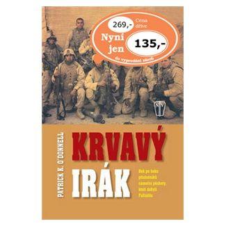 Patrick K. O´Donnell: Krvavý Irák - Bok po boku příslušníků námořní pěchoty, kteří dobyli Fallúdžu cena od 88 Kč
