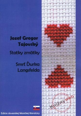 Jozef Gregor Tajovský: Statky-zmätky, Smrť Ďurka Langsfelda cena od 89 Kč