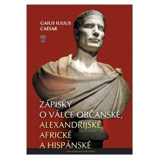Gaius Iulius Caesar: Zápisky o válce občanské, alexandrijské, africké a hispánské cena od 173 Kč
