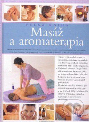 Catherine Stuart: Masáž a aromaterapia - veľká kniha cena od 763 Kč