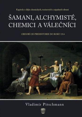 Vladimír Pitschmann: Šamani, alchymisté, chemici a válečníci cena od 186 Kč