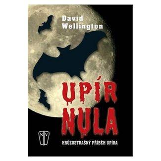 David Wellington: Upír nula - Hrůzostrašný příběh upíra cena od 98 Kč