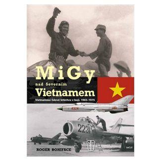 Roger Boniface: MiGy nad severním Vietnamem cena od 250 Kč