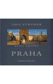 Stano Bellan, Laco Struhár: Praha - Kniha návštěv cena od 303 Kč