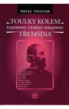 Pavel Toufar: Toulky kolem Třemšína - tajemnou českou krajinou cena od 150 Kč