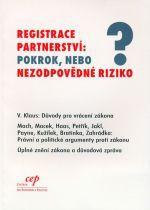 Václav Klaus: Registrace partnerství : Pokrok, nebo nezodpovědné riziko cena od 86 Kč