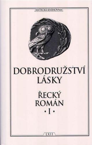 Kolektiv: Dobrodružství lásky - Řecký román I. cena od 174 Kč
