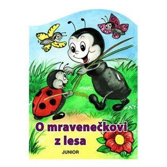 Zuzana Pospíšilová: O mravenečkovi z lesa cena od 44 Kč
