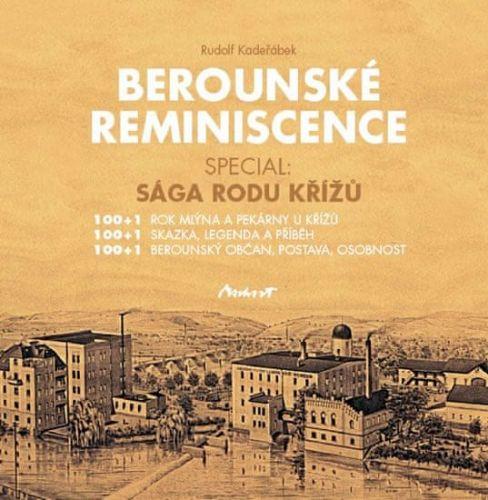 Rudolf  Kadeřábek: Berounské reminiscence - Sága rodu Křížů cena od 106 Kč