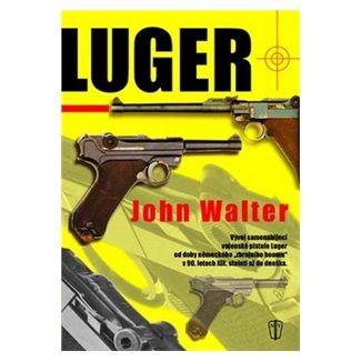 John Walter: Luger - Vývoj samonabíjející vojenské pistole Luger cena od 118 Kč