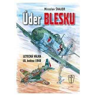 Miroslav Šnajdr: Úder blesku - Letecká válka 10. května 1940 cena od 252 Kč
