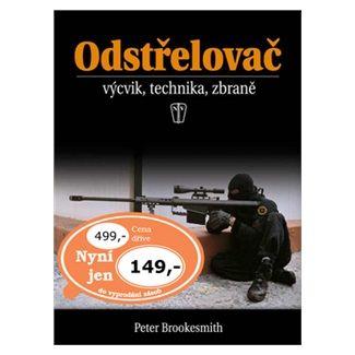 Peter Brookesmith: Odstřelovač - výcvik, technika, zbraně - 2. vydání cena od 92 Kč
