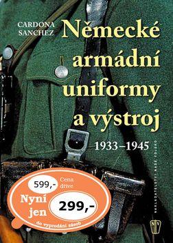 Cardona Canches: Německé armádní uniformy a výstroj 1933–1945 cena od 206 Kč