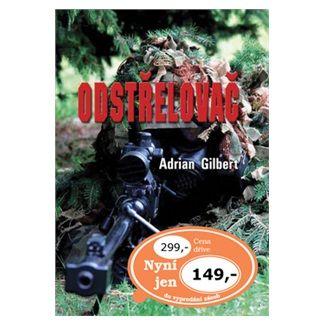 Adrian Gilbert: Odstřelovač cena od 105 Kč