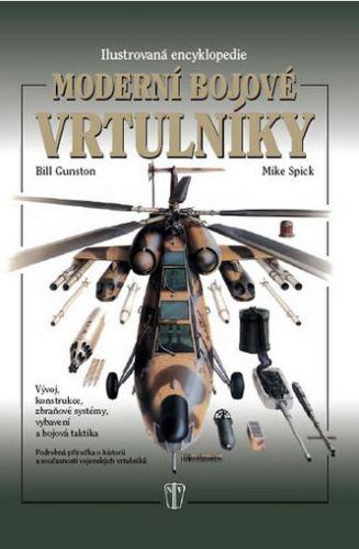 Mike Spick, Bill Gunston: Moderní bojové vrtulníky - Ilustrovaná encyklopedie cena od 221 Kč