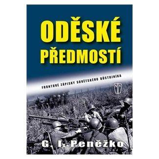 G.I. Peněžko: Oděské předmostí - Frontové zápisky sovětského důstojníka cena od 124 Kč
