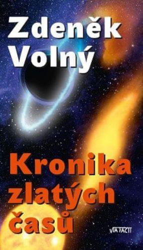 Zdeněk Volný: Kronika zlatých časů cena od 135 Kč