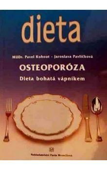 Kohout Pavel, Pavlíčková Jaroslava: Osteoporóza - Dieta bohatá vápníkem cena od 39 Kč