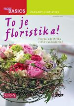 Haake Karl-Michael: To je Floristika! - Tvorba a technika v 850 vyobrazeních cena od 951 Kč